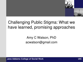 Challenging Public Stigma: What we have learned, promising approaches