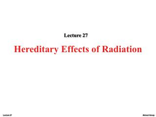 Hereditary Effects of Radiation