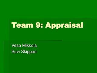 Team 9: Appraisal