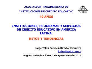 ASOCIACION  PANAMERICANA DE  INSTITUCIONES DE CRÉDITO EDUCATIVO 40 AÑOS