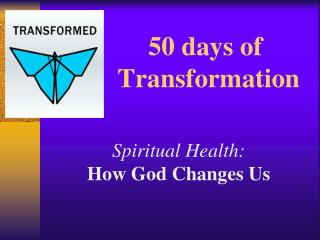 50 days of             Transformation