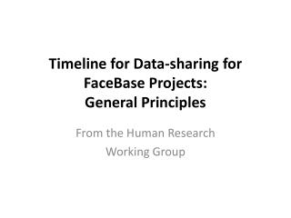 Timeline for Data-sharing for  FaceBase Projects: General Principles
