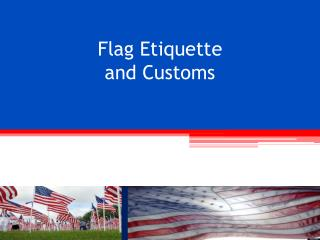Flag Etiquette and Customs