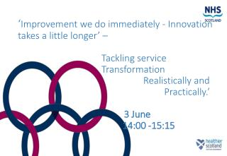'Improvement we do immediately -  Innovation  takes a little longer '