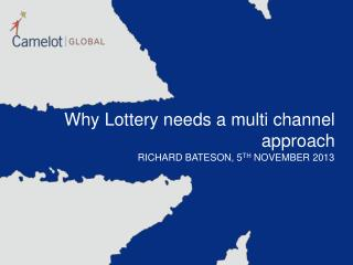 Why Lottery needs a multi channel approach