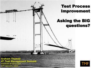 Test Process Improvement  Asking the BIG questions