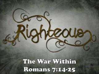 The War Within Romans 7:14-25