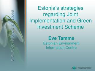 Estonia's strategies regarding Joint Implementation and Green Investment Scheme
