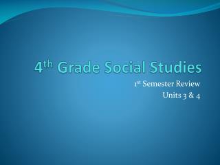 4 th  Grade Social Studies
