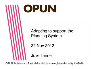 Adapting to support the Planning System 22 Nov 2012 Julie Tanner