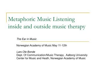 Metaphoric Music Listening inside and outside music therapy