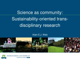 Science as community: Sustainability-oriented trans-disciplinary research