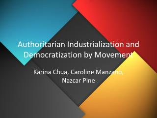 Authoritarian Industrialization and Democratization by Movement