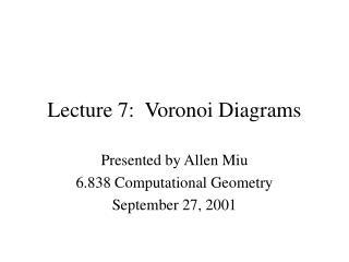 Lecture 7:  Voronoi Diagrams