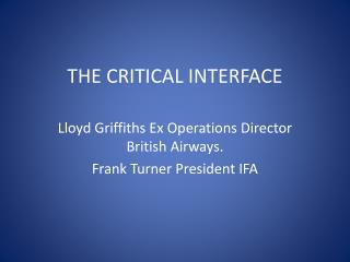 THE CRITICAL INTERFACE