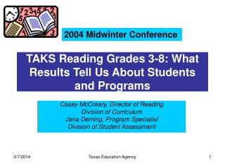 TAKS Reading Grades 3-8: What Results Tell Us About Students and Programs