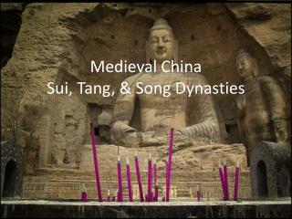 Medieval China Sui, Tang, & Song Dynasties