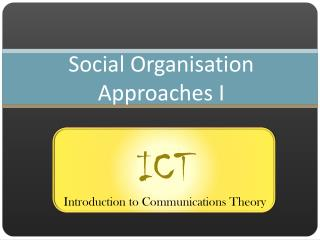 Social Organisation Approaches I