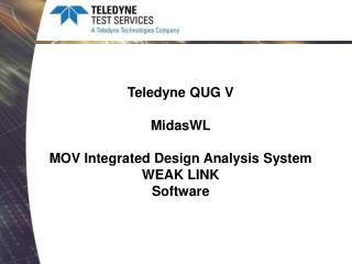 Teledyne QUG V MidasWL MOV Integrated Design Analysis System WEAK LINK Software