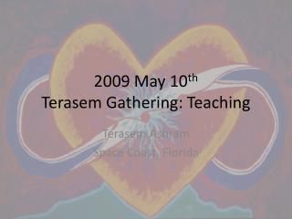2009 May 10 th Terasem  Gathering: Teaching