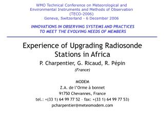 Experience of Upgrading Radiosonde Stations in Africa P. Charpentier, G. Ricaud, R. Pépin (France)
