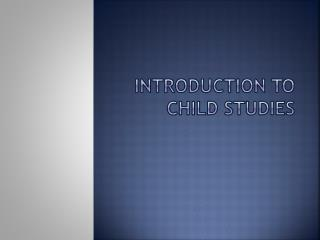 Introduction to child studies