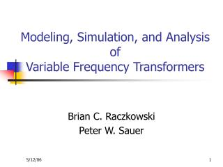 Modeling, Simulation, and Analysis  of  Variable Frequency Transformers