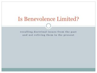Is Benevolence Limited?