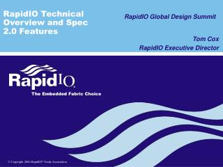 RapidIO Technical Overview and Spec 2.0 Features