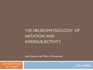 THE NEUROPHYSIOLOGY OF IMITATION AND INTERSUBJECTIVITY