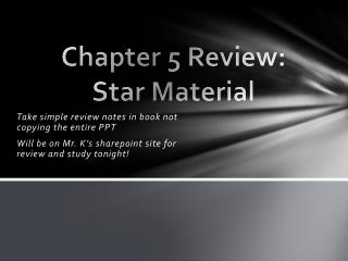 Chapter 5 Review:  Star Material