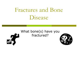Fractures and Bone Disease
