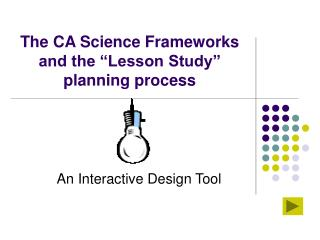 The CA Science Frameworks and the  Lesson Study  planning process