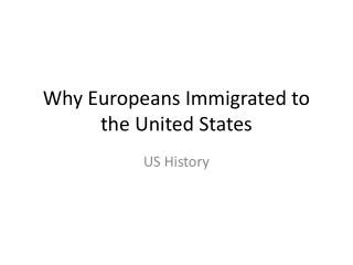 Why Europeans Immigrated to the United States