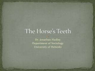 The Horse's Teeth