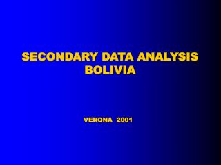 SECONDARY DATA ANALYSIS  BOLIVIA VERONA   200 1