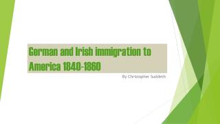 German and Irish immigration to  America 1840-1860