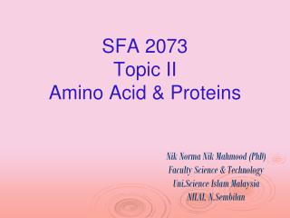 SFA 2073                            Topic II                       Amino Acid & Proteins