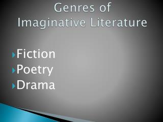 Genres of  Imaginative Literature
