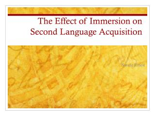 The Effect of Immersion on Second Language Acquisition
