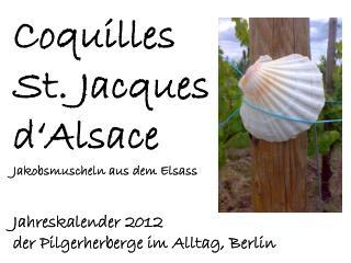 Coquilles  St. Jacques  d'Alsace Jakobsmuscheln aus dem Elsass Jahreskalender 2012