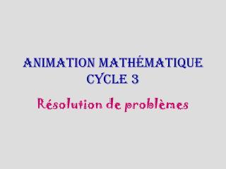 Animation math�matique cycle 3