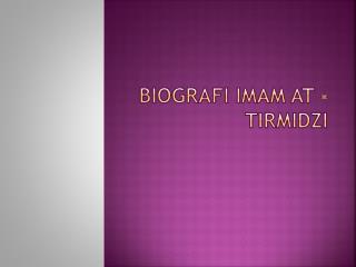 Biografi  IMAM AT - TIRMIDZI
