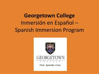 Georgetown College  Inmersión  en  Español  –  Spanish Immersion Program