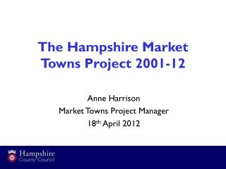 The Hampshire Market Towns Project 2001-12
