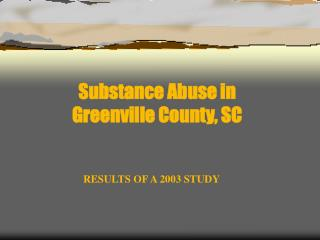 Substance Abuse in  Greenville County, SC