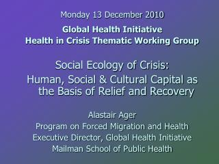Monday 13 December 2010 Global Health Initiative Health in Crisis Thematic Working Group