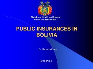 PUBLIC INSURANCES IN BOLIVIA