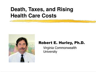 Death, Taxes, and Rising Health Care Costs