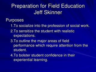 Preparation for Field Education Jeff Skinner
